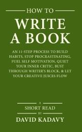 How to Write a Book - David Kadavy by  David Kadavy PDF Download