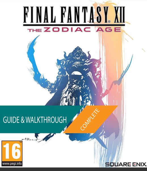 Final Fantasy XII The Zodiac Age: The Complete Guide & Walkthrough