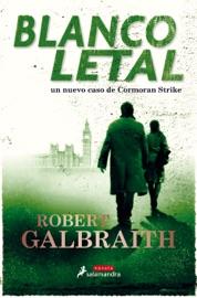 Blanco letal (Cormoran Strike 4) PDF Download