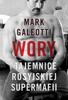 Paweł Cichawa & Galeotti Mark - Wory. Tajemnice rosyjskiej supermafii artwork
