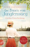 Lena Johannson - Die Frauen vom Jungfernstieg. Gerdas Entscheidung artwork