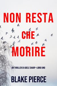Non resta che morire (Un thriller di Adele Sharp—Libro Uno) Copertina del libro