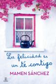 Download and Read Online La felicidad es un té contigo
