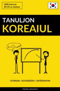 Tanuljon Koreaiul - Gyorsan / Egyszerűen / Hatékonyan