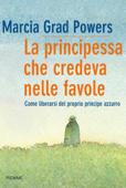 Download and Read Online La principessa che credeva nelle favole