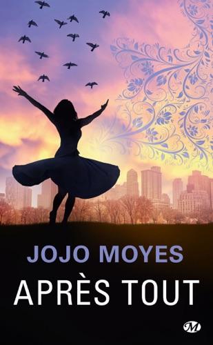 Jojo Moyes - Après tout