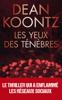 Dean Koontz - Les yeux des ténèbres : le thriller qui avait prédit l'épidémie mondiale illustration