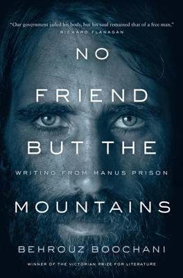 No Friend but the Mountains - Behrouz Boochani & Omid Tofighian book