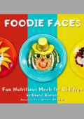 Foodie Faces: Fun, Nutritious Meals for Children