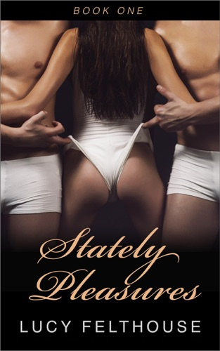 Stately Pleasures - Lucy Felthouse - Lucy Felthouse