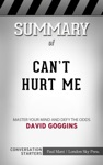 Cant Hurt Me Master Your Mind And Defy The Odds By David Goggins Conversation Starters