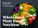 Whole Food Plant Based Nutrition