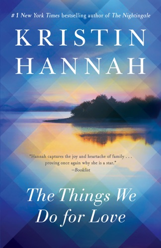 Kristin Hannah - The Things We Do for Love