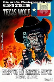 Texas Wolf 8 Kampf Um Die Fairfield Ranch