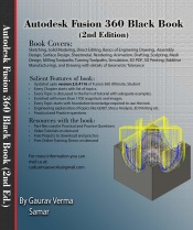 Autodesk Fusion 360 Black Book (2nd Edition) - Part 2