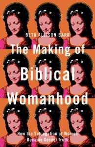 Making of Biblical Womanhood Book Cover