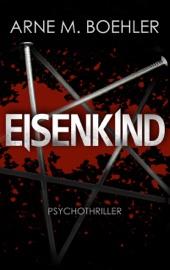 Eisenkind - Psychothriller