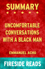 Uncomfortable Conversation with a Black Man by Emmanuel Acho: Summary by Fireside Reads