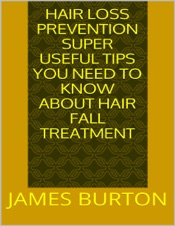 Download Hair Loss Prevention: Super Useful Tips You Need to Know About Hair Fall Treatment