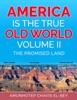 America Is The True Old World, Volume II