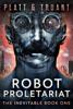 Sean Platt & Johnny B. Truant - Robot Proletariat  artwork