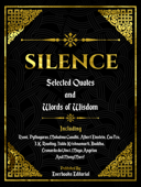 Silence: Selected Quotes And Words Of Wisdom