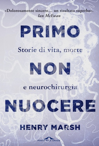 Henry Marsh - Primo non nuocere