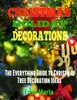 Christmas Holiday Decorations: The Everything Guide To Christmas Tree Decoration Ideas