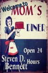 Welcome To Moms Diner