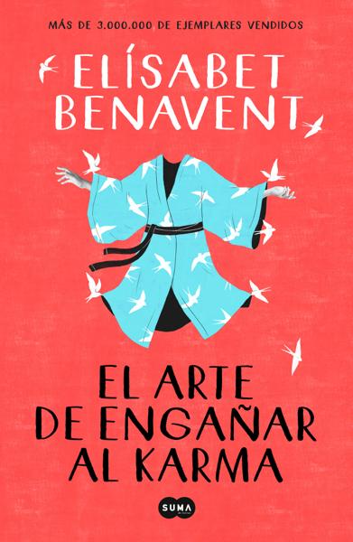 El arte de engañar al karma by Elísabet Benavent