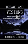 Dreams And Visions A Biblical Perspective To Understanding Dreams And Visions