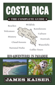 Costa Rica: The Complete Guide