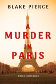A Murder in Paris (A Year in Europe—Book 1) Book Cover