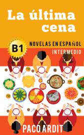 La última cena - Novelas en español para intermedios (B1)