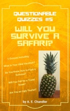 Will You Survive a Safari? 5 Quizzes Including: What Is Your Ideal Vacation? Do You Know How to Pack a Suitcase? Will You Fall for a Travel Scam? Are You an Ugly Tourist?