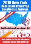 2019 New York Real Estate Exam Prep Questions Answers  Explanations Study Guide To Passing The Salesperson Real Estate License Exam Effortlessly