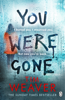 You Were Gone - Tim Weaver
