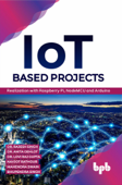 IoT based Projects: Realization with Raspberry Pi, NodeMCU and Arduino