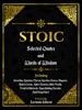 Stoic: Selected Quotes And Words Of Wisdom