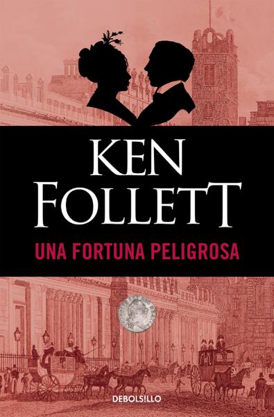 Una fortuna peligrosa by Ken Follett