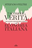 7 scomode verità che nessuno vuole guardare in faccia sull'economia italiana Book Cover