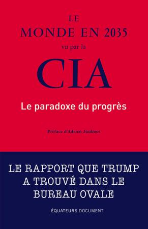 Le monde en 2035 vu par la CIA. Le paradoxe du progrès - Etats-unis National intelligence