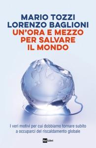 UN'ORA E MEZZO PER SALVARE IL MONDO Book Cover