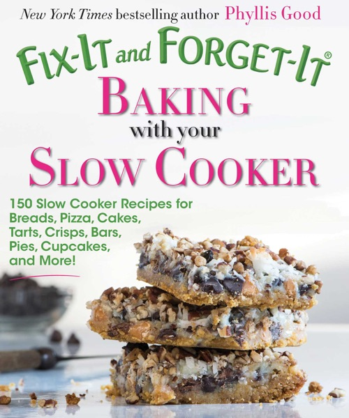 Fix-It and Forget-It Baking with Your Slow Cooker - Phyllis Good book cover