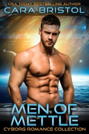 Men of Mettle Cyborg Romance Collection - Cara Bristol by  Cara Bristol PDF Download
