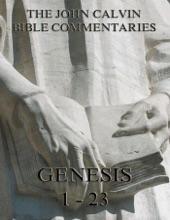 John Calvin's Commentaries On Genesis 1-23