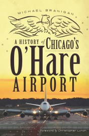 A History Of Chicago S O Hare Airport