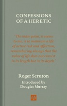 Confessions Of A Heretic, Revised Edition