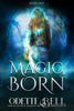 Odette C. Bell - Magic Born Book One  artwork