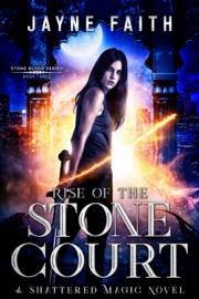 Rise of the Stone Court - Jayne Faith book summary